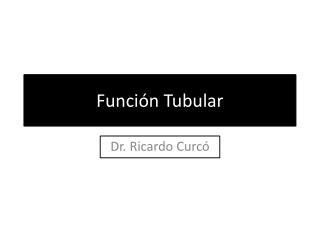 Función Tubular