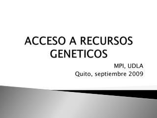 ACCESO A RECURSOS GENETICOS