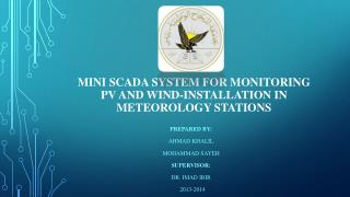 Mini  SCADA System for Monitoring PV and Wind-Installation in Meteorology stations