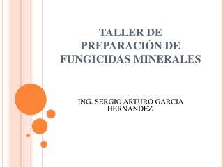 TALLER DE PREPARACIÓN DE FUNGICIDAS MINERALES
