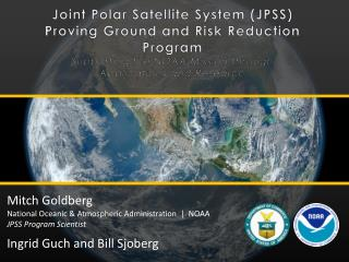 Mitch Goldberg National Oceanic & Atmospheric Administration  |  NOAA JPSS Program Scientist
