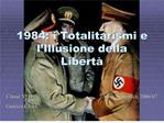 1984: i Totalitarismi e l Illusione della Libert