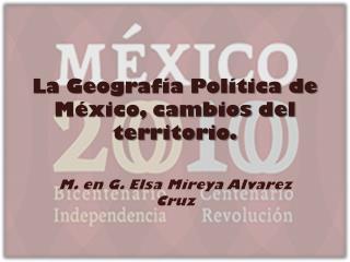 La Geografía Política de México, cambios  del territorio.