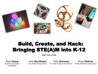 Build, Create, and Hack: Bringing STE(A)M into K-12