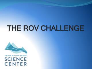 The ROV Challenge