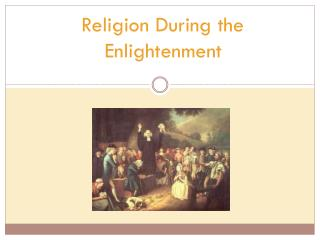 Religion During the  Enlightenment