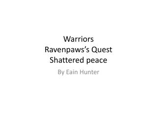 Warriors  Ravenpaws's  Quest  Shattered peace