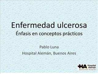 Enfermedad ulcerosa  nfasis en conceptos pr cticos