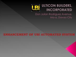 ULTICON  BUILDERS,  INCORPORATED Don Julian Rodriguez Avenue,  Ma-a, Davao City