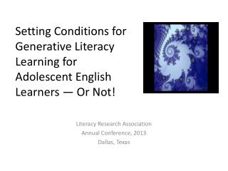 Setting Conditions for Generative Literacy Learning for Adolescent English Learners — Or Not!