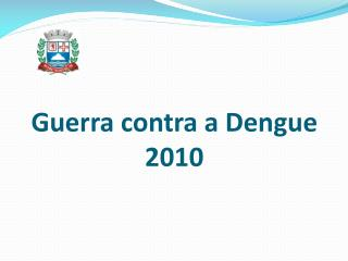 Guerra contra a Dengue 2010