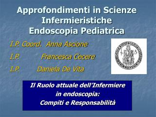 Approfondimenti in Scienze Infermieristiche Endoscopia Pediatrica