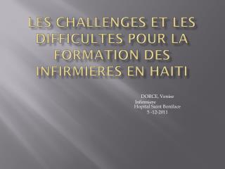 LES CHALLENGES ET LES DIFFICULTES POUR LA FORMATION DES INFIRMIERES EN HAITI