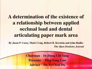 Chairman : Dr.Hung -Chi Yang Presenter : Ping-Yang Liao Adviser : Dr. Yi-Chun  Du