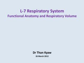 L-7 Respiratory System Functional Anatomy and Respiratory Volume