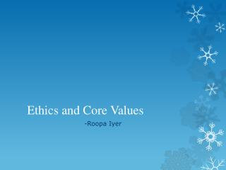 Ethics and Core Values