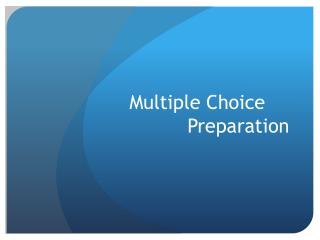 Multiple Choice 	 Preparation