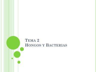 Tema 2 Hongos y Bacterias