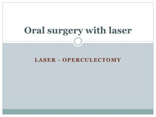 Oral surgery with laser