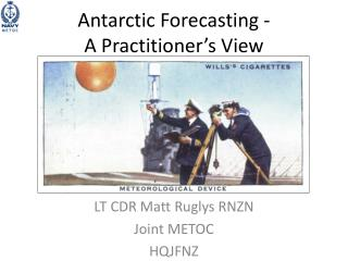 Antarctic Forecasting - A Practitioner's View