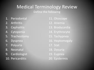 Medical Terminology Review Define the following