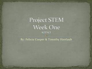 Project STEM  Week One SCIENCE