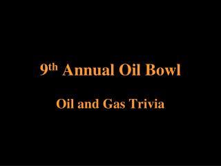 9th Annual Oil Bowl