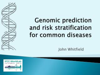 Genomic prediction and risk stratification for common diseases