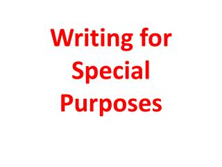 Writing for Special Purposes