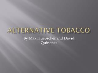 Alternative Tobacco