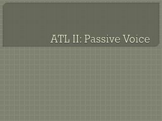 ATL II: Passive Voice