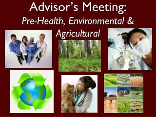 Advisor's Meeting: Pre-Health, Environmental & Agricultural