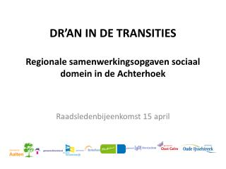 DR'AN IN DE TRANSITIES Regionale samenwerkingsopgaven sociaal domein in de Achterhoek