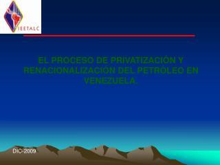 EL PROCESO DE PRIVATIZACI N Y RENACIONALIZACI N DEL PETR LEO EN VENEZUELA.