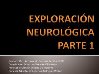 Exploración neurológica  Parte 1