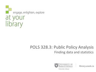 POLS 328.3: Public Policy Analysis Finding data and statistics