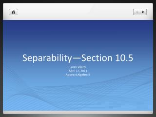 Separability —Section 10.5