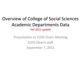 Overview of College of Social Sciences Academic Departments Data Fall 2011 update
