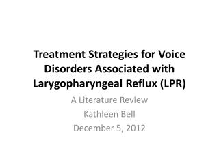 Treatment Strategies for Voice Disorders Associated with Larygopharyngeal Reflux (LPR)