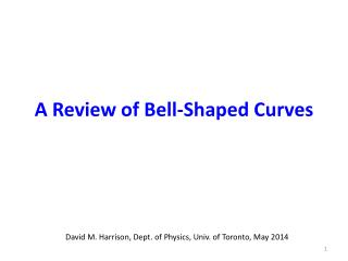 A Review of Bell-Shaped Curves