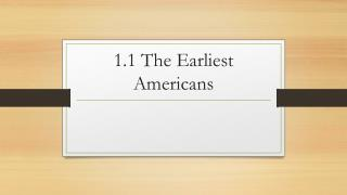 1.1 The Earliest Americans