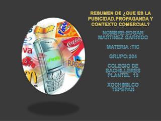 NOMBRE:EDGAR MARTINEZ GARRIDO MATERIA  :TIC GRUPO:204 COLEGIO  DE  BACHILLERES  PLANTEL  13