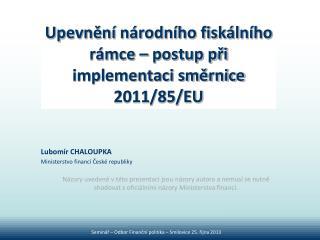 Upevnění národního fiskálního rámce – postup při implementaci směrnice 2011/85/EU