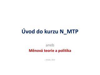 Úvod do  kurzu N_MTP