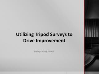 Utilizing Tripod Surveys to Drive Improvement