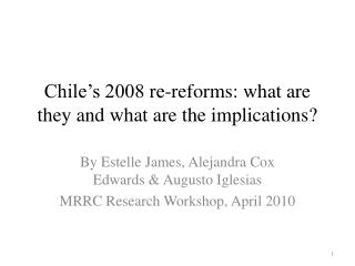 Chile's 2008 re-reforms: what are they and what are the implications?