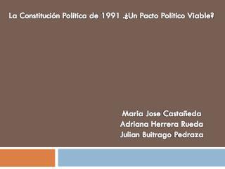 La  C onstitución Política de  1991 .¿ Un Pacto Político Viable?