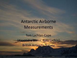 Antarctic Airborne Measurements