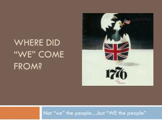 """Where did """"we"""" come from?"""