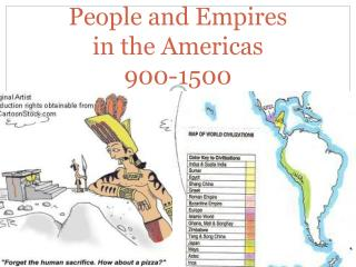 People and Empires  in the  Americas 900-1500